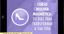 Curso Mulher Magnética: 30 Dias Para Transformar Sua Vida
