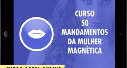 Curso 50 Mandamentos da Mulher Magnética